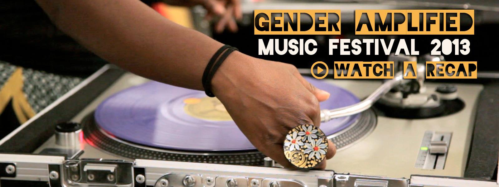 Gender Amplified Music Festival 2013